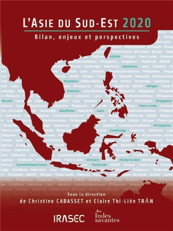 L'Asie du Sud-Est 2020 ; bilan, enjeux et perspectives