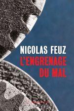 Vente EBooks : L'engrenage du mal  - Nicolas Feuz