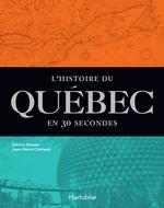 Vente Livre Numérique : L'Histoire du Québec en 30 secondes  - Jean-Pierre Charland - Sabrina Moisan