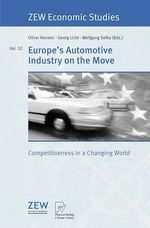 Europe's Automotive Industry on the Move  - Georg Licht - Oliver Heneric - Wolfgang Sofka