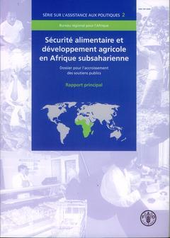 Securite Alimentaire Et Developpement Agricole En Afrique Subsaharienne. Dossier Pour L'Accroissemen