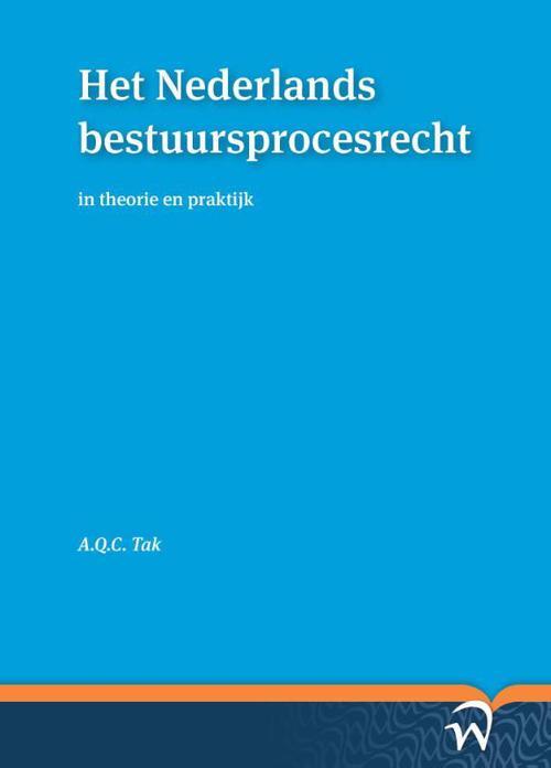 Het Nederlands bestuursprocesrecht in theorie en praktijk