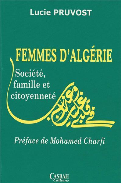 Femmes d'Algérie ; société, famille et citoyenneté