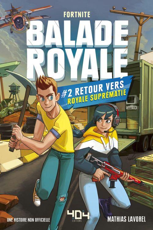 Balade Royale - Tome 2 - Retour vers Royale Suprématie