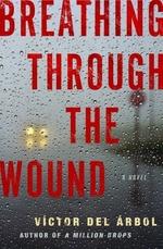 Vente EBooks : Breathing Through the Wound  - Victor del Árbol