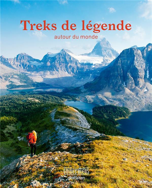 Treks de légende ; autour du monde