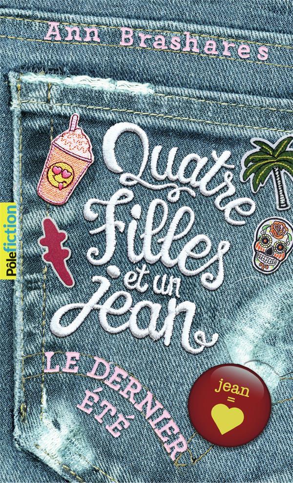 Quatre filles et un jean t.4 ; le dernier été