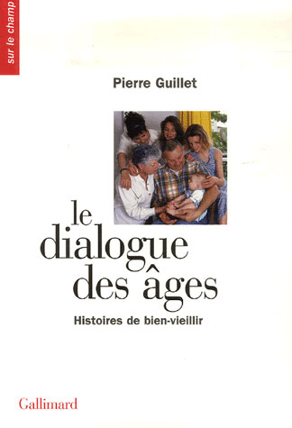 Le dialogue des âges ; histoires de bien-vieillir