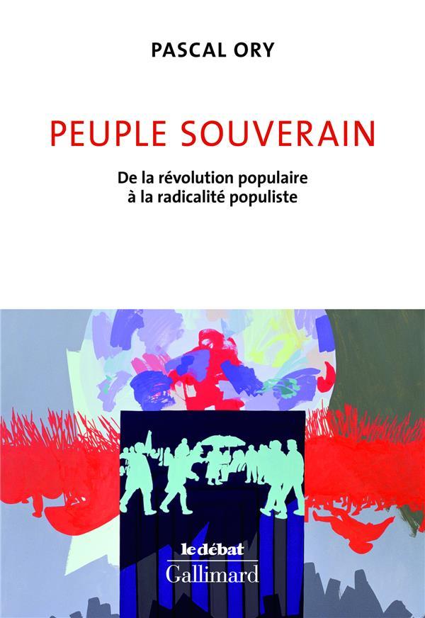 Peuple souverain ; de la révolution populaire à la radicalité populiste