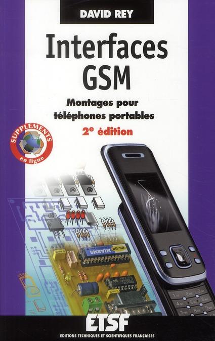 Interfaces Gsm ; Montages Pour Telephones Portables (2e Edition)