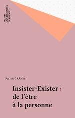Vente EBooks : Insister-Exister : de l'être à la personne  - Bernard Golse