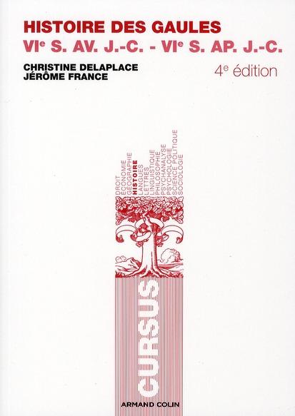 histoire des Gaules ; VIe av. J.-C. - VIe ap. J.-C. (4e édition)