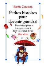 Vente EBooks : Petites histoires pour devenir grand - tome 2  - Sophie Carquain