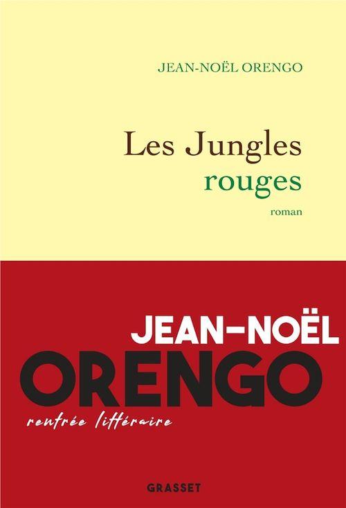 Les jungles rouges ; roman