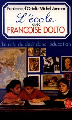 L'ecole avec francoise dolto - le role du desir dans l'education