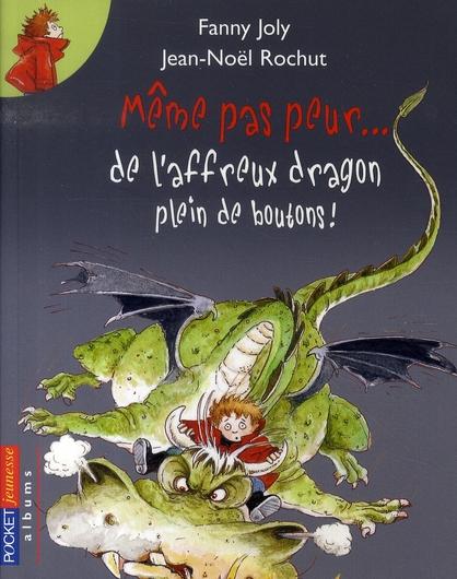 même pas peur... de l'affreux dragon plein de boutons !