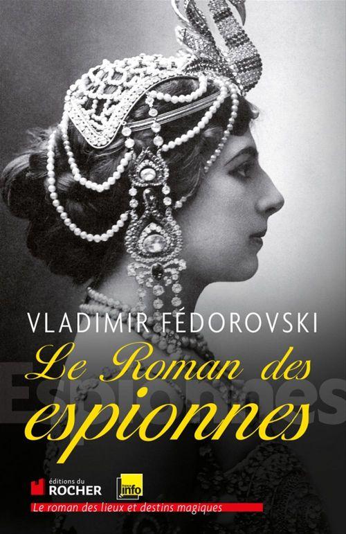 Vente EBooks : Le roman des espionnes  - Vladimir Fédorovski