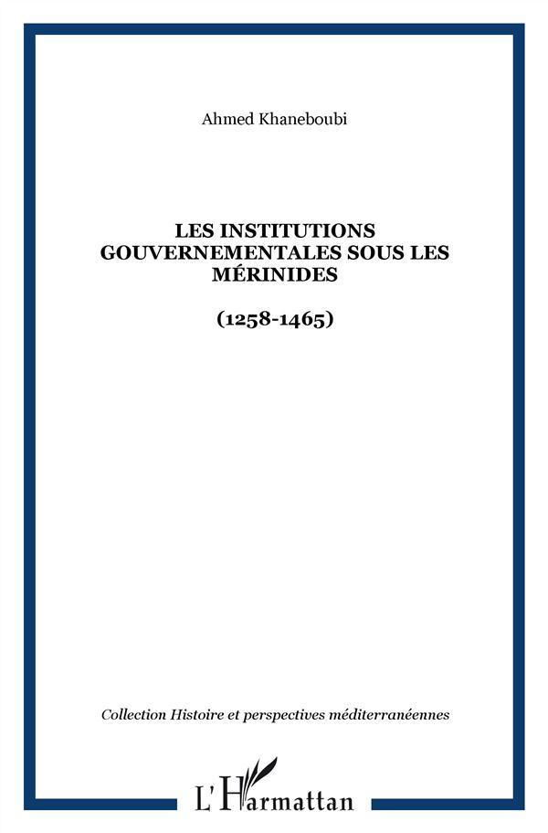 Les Institutions Gouvernementales Sous Les Merinides (1258-1465)