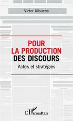 Vente EBooks : Pour la production des discours  - Victor Allouche