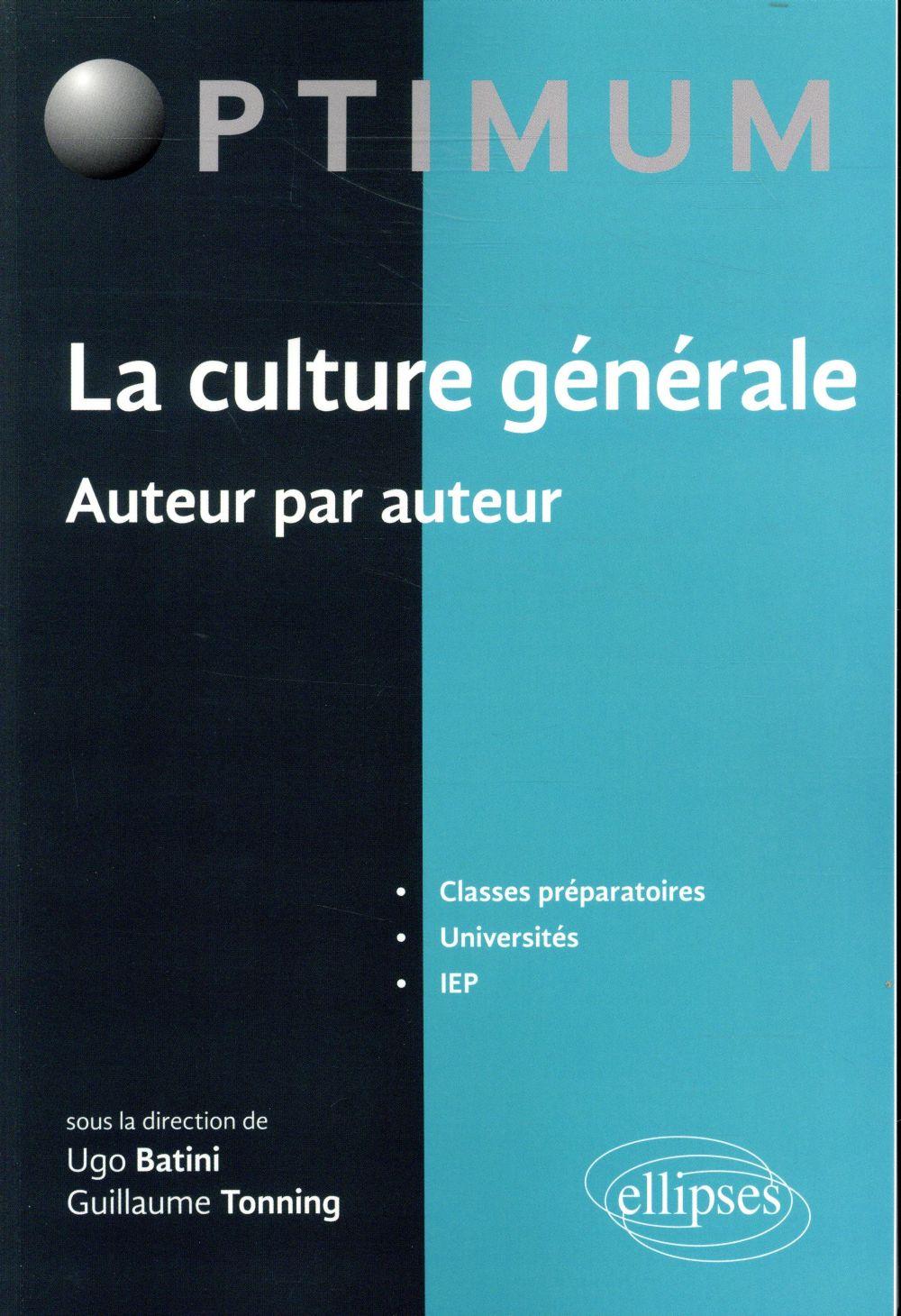 La culture générale ; auteur par auteur ; classes prépatatoires, université, IEP
