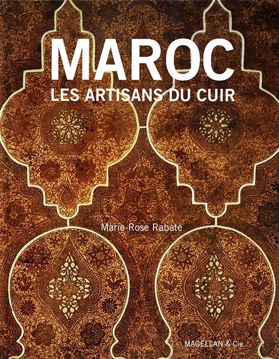 Maroc : Peaux, Cuirs Et Metamorphoses