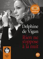 Vente AudioBook : Rien ne s'oppose à la nuit  - Delphine de Vigan