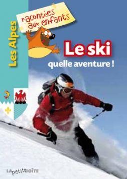 Le ski, quelle aventure !