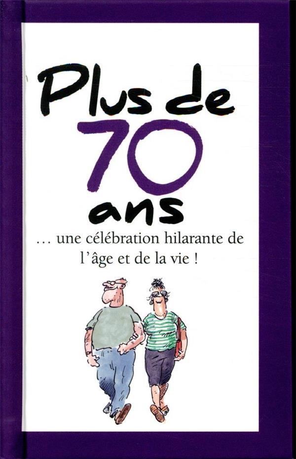 PLUS DE 70 ANS - NOUVELLE EDITION