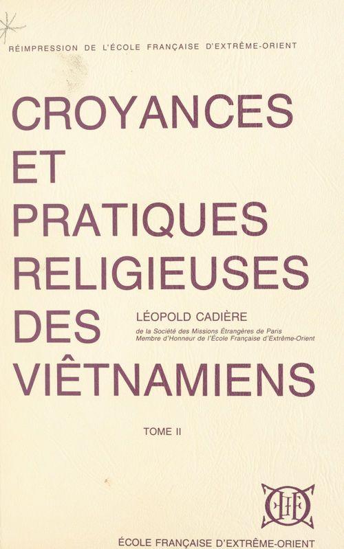 Croyances et pratiques religieuses des Viêtnamiens (2)  - Léopold Cadière