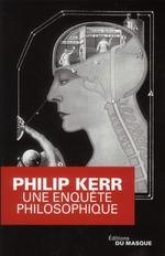 Vente Livre Numérique : Une enquête philosophique  - Philip Kerr