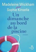 Vente Livre Numérique : Un dimanche au bord de la piscine  - Sophie Kinsella - Madeleine Wickham