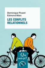 Les conflits relationnels  - Dominique Picard - Edmond Marc