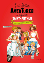 Vente EBooks : Les folles aventures de la famille Saint-Arthur T.3 ; sans une égratignure !  - Paul Beaupère