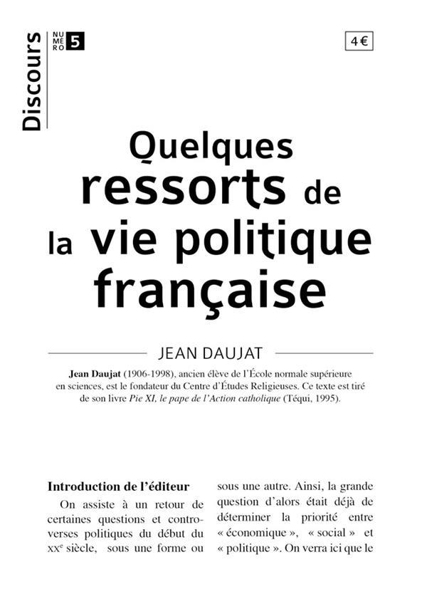 DISCOURS N 5 - QUELQUES RESSORTS DE LA VIE POLITIQUE FRANCAISE