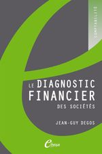 Le diagnostic financier des sociétés  - Jean-Guy Degos