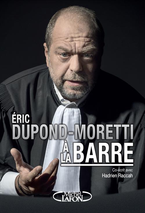 Éric Dupond-Moretti à la barre