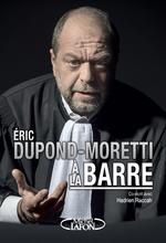 Vente Livre Numérique : Eric Dupond-Moretti à la barre  - Éric DUPOND-MORETTI