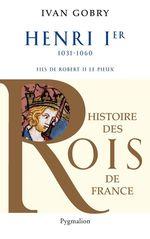 Vente Livre Numérique : Henri Ier (1031-1060). Fils de Robert II le Pieux  - Ivan Gobry
