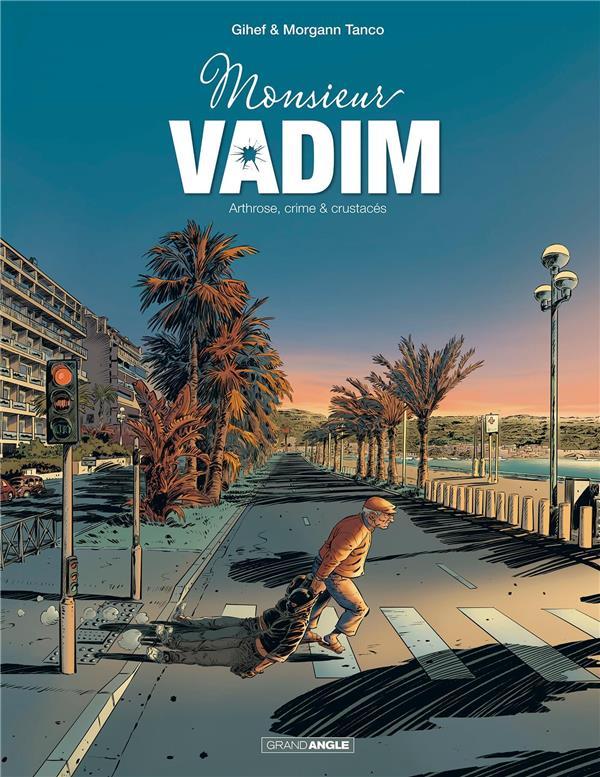 Monsieur Vadim ; arthrose, crime & crustacés