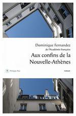 Vente Livre Numérique : Aux confins de la Nouvelle-Athènes  - Dominique Fernandez