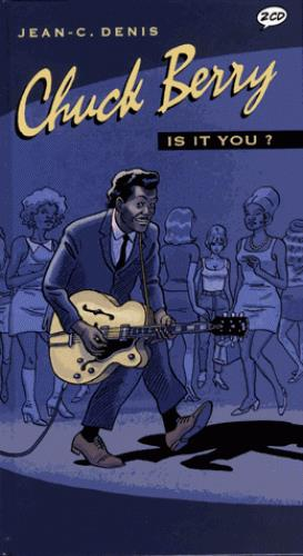 CHUCK BERRY - IS IT YOU ? Denis Jean-Claude
