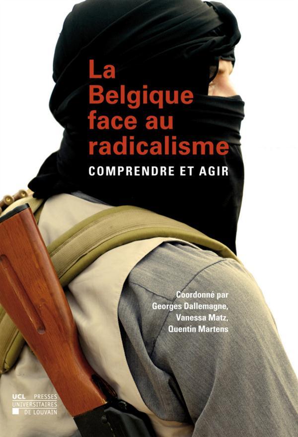 La belgique face au radicalisme. comprendre et agir