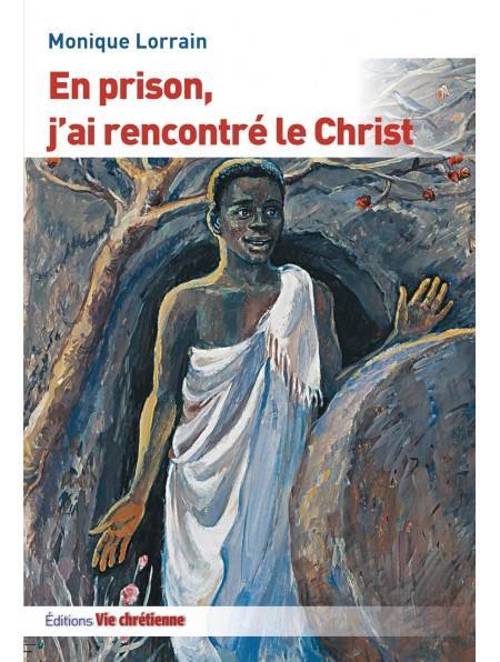 EN PRISON, J'AI RENCONTRE LE CHRIST