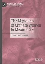 The Migration of Chinese Women to Mexico City  - Ximena Alba Villalever