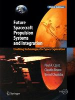 Future Spacecraft Propulsion Systems and Integration  - Paul A. Czysz - Claudio Bruno - Bernd Chudoba
