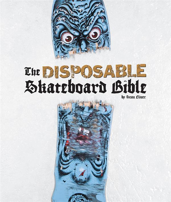 The disposable skateboard bible (10th anniversary edition) /anglais