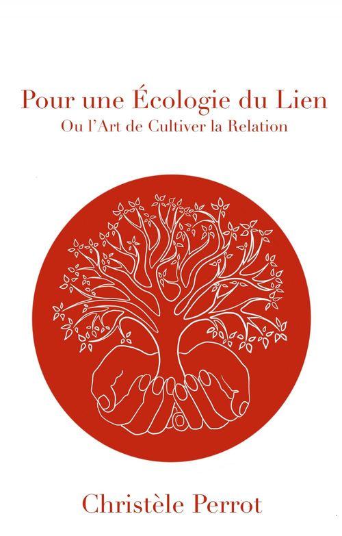 Pour une écologie du lien ; ou l'art de cultiver la relation