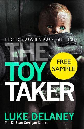 Vente EBooks : The Toy Taker: Free Sampler (DI Sean Corrigan, Book 3)  - Luke Delaney