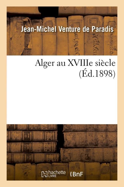 Alger au xviiie siecle (ed.1898)