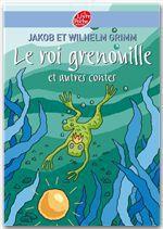 Vente Livre Numérique : Le roi Grenouille et autres contes  - Jacob Grimm